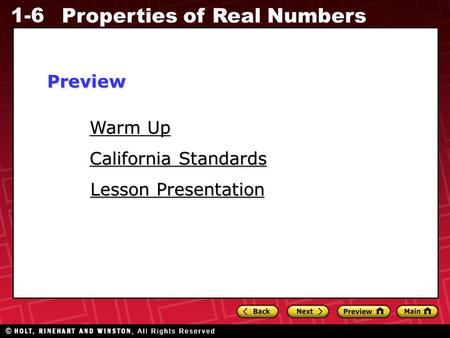 1-6 Properties of Real Numbers Warm Up Warm Up Lesson Presentation Lesson Presentation California Standards California StandardsPreview.