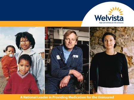 Welvista A unique public-private partnership of non-governmental healthcare intervention. Developed in 1993 to bridge the gap for the healthcare needs.