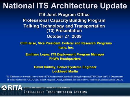 National ITS Architecture Update ITS Joint Program Office Professional Capacity Building Program Talking Technology and Transportation (T3) Presentation.