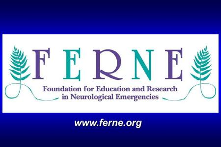 Www.ferne.org. Overview Overview Mission Statement Preamble The Foundation for the Education and Research in Neurological Emergencies is an independent.