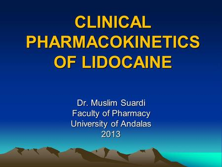 CLINICAL PHARMACOKINETICS OF LIDOCAINE