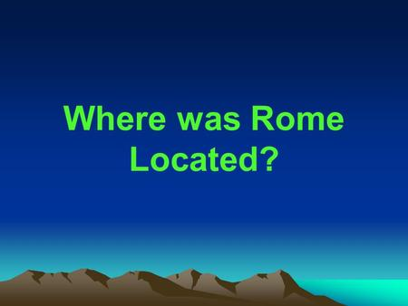 Where was Rome Located?. Italy is a boot-shaped country in the Mediterranean. The toe of the boot points toward the island of Sicily and the high heel.