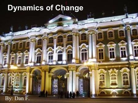 Dynamics of Change By: Dan F.. Essential Questions What are the causes of discontent in Russia during the 1800s? How did the government respond to the.