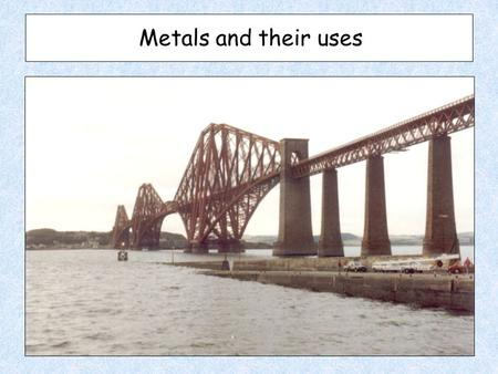 Metals and their uses. All metals fall within two groups Pure Metals Alloys Iron Copper Aluminium Lead Zinc Tin Gold (a mixture of two or more materials)