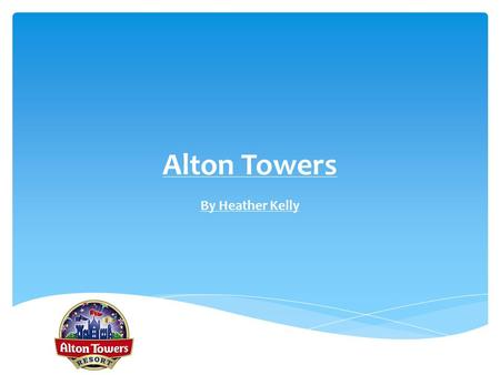 Alton Towers By Heather Kelly.  Copyright is a rule that states that you can not use someone's work without there permission.  If a picture or some.