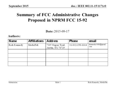 Doc.: IEEE 802.11-15/1171r0 SubmissionRich Kennedy, MediaTek Summary of FCC Administrative Changes Proposed in NPRM FCC 15-92 Date: 2015-09-17 Authors: