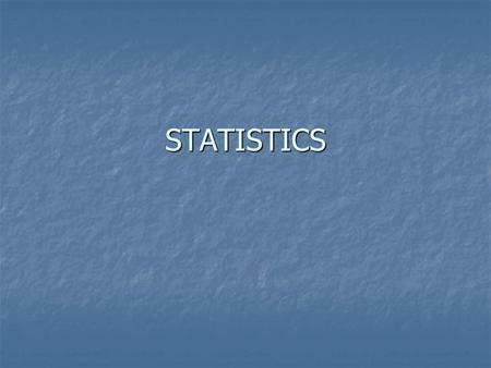 STATISTICS. STATISTICS The numerical records of any event or phenomena are referred to as statistics. The data are the details in the numerical records.