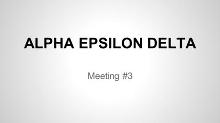 ALPHA EPSILON DELTA Meeting #3. Speaker tonight Dr. Ronald Markle AED Faculty Advisor Chair of the Health Sciences Pre-Professional Evaluation Committee.
