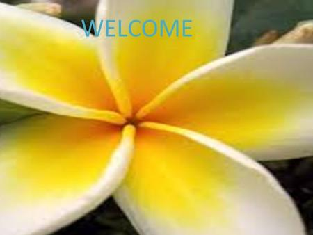 WELCOME. PRESENTED BY Sahera khatun Asst.Teacher Kligram kirttoli Govt. primary school.