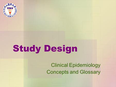 Study Design Clinical Epidemiology Concepts and Glossary.