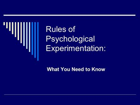 Rules of Psychological Experimentation: What You Need to Know.
