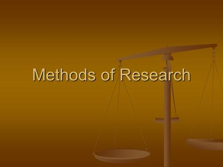 Methods of Research. 1. Laboratory Experiments Research in lab setting Research in lab setting Researcher can be objective and usually provides accurate.