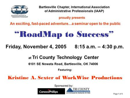 Bartlesville Chapter, International Association of Administrative Professionals (IAAP) proudly presents An exciting, fast-paced adventure…a seminar open.