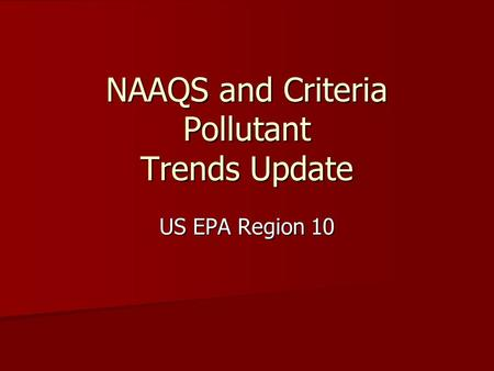 NAAQS and Criteria Pollutant Trends Update US EPA Region 10.
