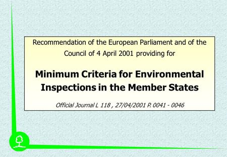 Recommendation of the European Parliament and of the Council of 4 April 2001 providing for Minimum Criteria for Environmental Inspections in the Member.
