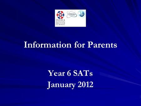 Information for Parents Year 6 SATs January 2012.