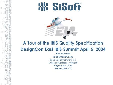 A Tour of the IBIS Quality Specification DesignCon East IBIS Summit April 5, 2004 Robert Haller Signal Integrity Software, Inc. 6 Clock.