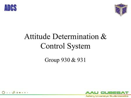 Attitude Determination & Control System Group 930 & 931.