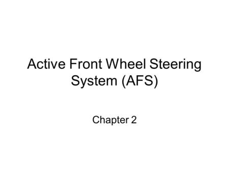 Active Front Wheel Steering System (AFS) Chapter 2.