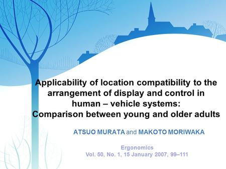 Applicability of location compatibility to the arrangement of display and control in human – vehicle systems: Comparison between young and older adults.