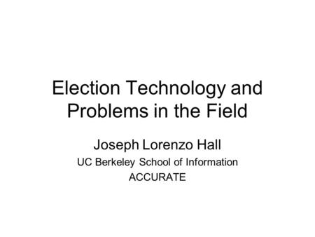 Election Technology and Problems in the Field