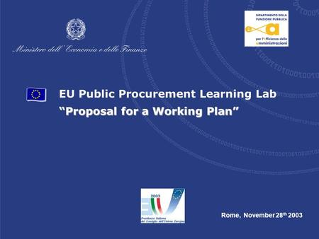 "EU Public Procurement Learning Lab ""Proposal for a Working Plan"" Rome, November 28 th 2003."