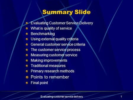 Evaluating customer service delivery1 Summary Slide Evaluating Customer Service Delivery What is quality of service Benchmarking Using external quality.
