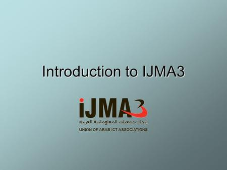 Introduction to IJMA3. Vision (1) Core Ideology –Core Values: –Integrity, Trust, Dedication to the communities, flexibility, respect and generosity. –Contributing.
