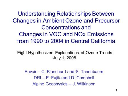 1 Understanding Relationships Between Changes in Ambient Ozone and Precursor Concentrations and Changes in VOC and NOx Emissions from 1990 to 2004 in Central.
