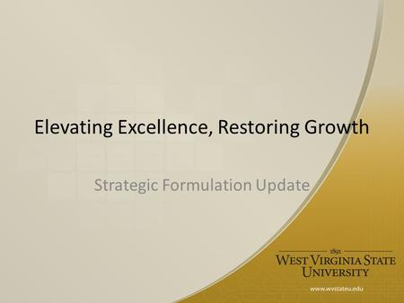 Elevating Excellence, Restoring Growth Strategic Formulation Update.