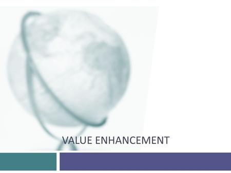 "VALUE ENHANCEMENT. 2 Value enhancement or not?  Which of the following actions is a ""value enhancing"" action?  A stock split  Amortizing goodwill "