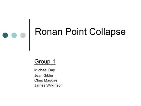 Ronan Point Collapse Group 1 Michael Day Jean Giblin Chris Maguire James Wilkinson.