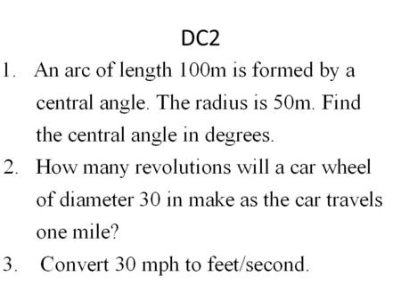 DC2. Unit 1 – Angular and Linear Speed -You will be able to find the angular speed and linear speed of spinning objects.