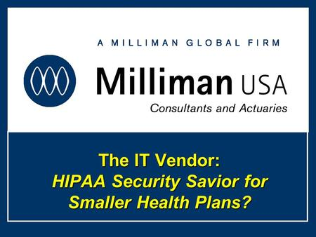The IT Vendor: HIPAA Security Savior for Smaller Health Plans?