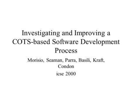 Investigating and Improving a COTS-based Software Development Process