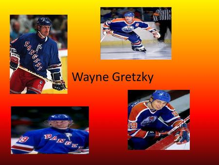 Wayne Gretzky. Emigration I moved to Toronto in 1976, to play hockey when I was 14.
