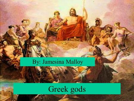 Greek gods By: Jamesina Malloy. Athena She was the god of wisdom. She was born during the battle of the giants. She is the child of Zeus and Metis.