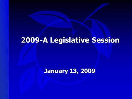 2009-A Legislative Session January 13, 2009.  State Budget Situation  2007/08 Budget - $72 billion  2008/09 Budget - $66 billion  Total Budget Reduction.