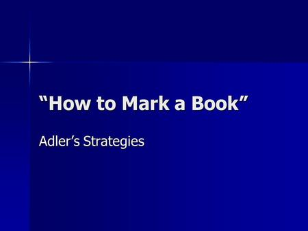 """How to Mark a Book"" Adler's Strategies."