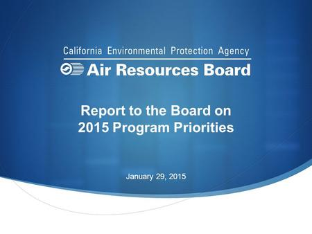 Report to the Board on 2015 Program Priorities January 29, 2015.