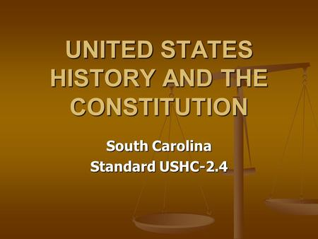 UNITED STATES HISTORY AND THE CONSTITUTION South Carolina Standard USHC-2.4.