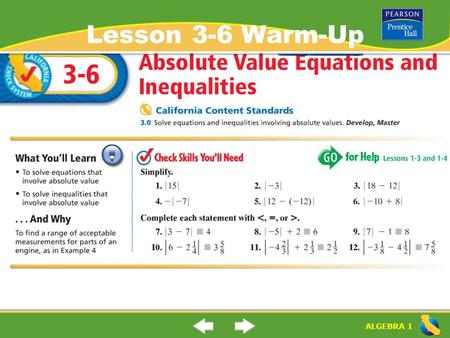 "ALGEBRA 1 Lesson 3-6 Warm-Up. ALGEBRA 1 ""Absolute Value Equations and Inequalities (3-6) (3-1) How do you solve absolute value equations and inequalities?"