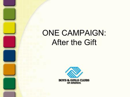 ONE CAMPAIGN: After the Gift. Introduction Definitions Donor Recognition Stewardship Cultivation Solicitation.