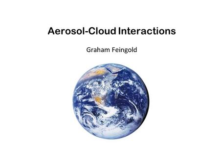 Aerosol-Cloud Interactions