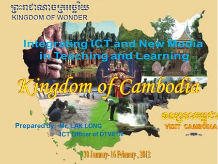 Country name : Kingdom of Cambodia. Location : Southeastern Asia, bordering the Gulf of Thailand, between Thailand, Vietnam and Laos. Area : 181,035 sq.