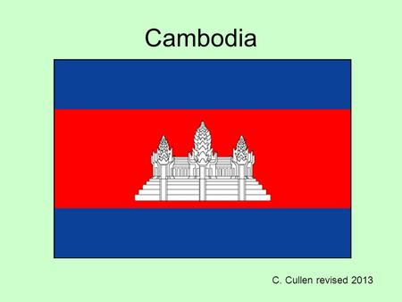 Cambodia C. Cullen revised 2013. Khmers settled the region from western India and the Great Ankhor civilizations flourished in the 1100's. Cambodia expanded.