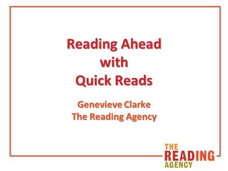 Reading Ahead with Quick Reads Genevieve Clarke The Reading Agency.