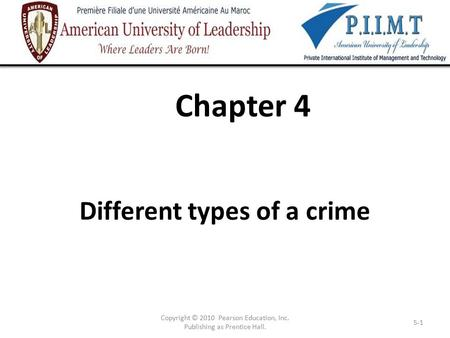Chapter 4 Different types of a crime Copyright © 2010 Pearson Education, Inc. Publishing as Prentice Hall. 5-1.