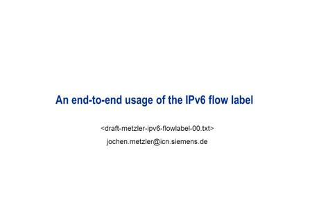 An end-to-end usage of the IPv6 flow label