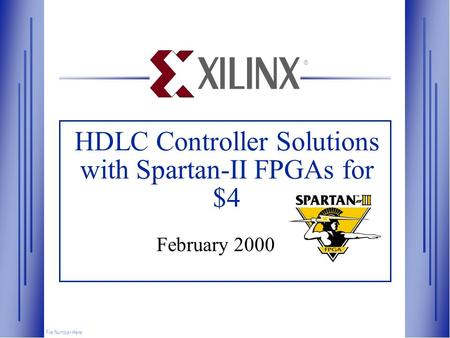 HDLC Controller Solutions with Spartan-II FPGAs for $4 February 2000 File Number Here ®